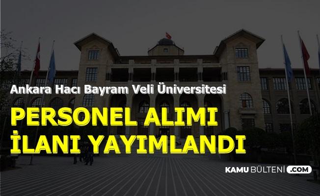 Hacı Bayram Veli Üniversitesi Kamu Personeli Alımı İlanı-Mülakat Yok
