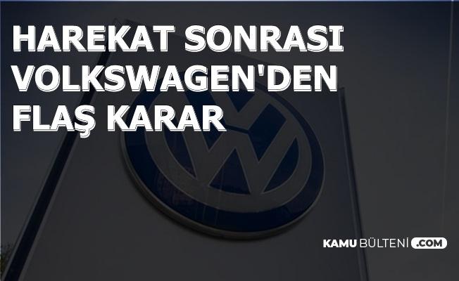 Harekat Sonrası Volkswagen'den Flaş Karar