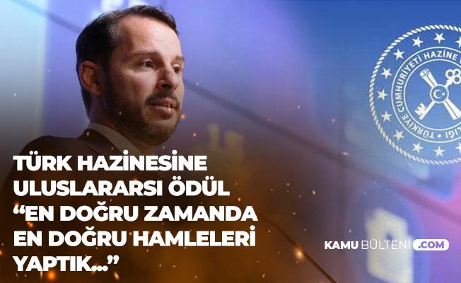 Hazine Bakanı Albayrak Açıkladı: Türk Hazinesine Uluslararası Ödül Verildi
