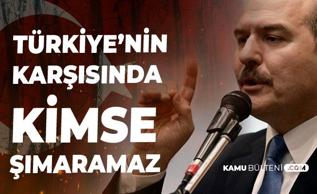 İçişleri Bakanı Süleyman Soylu: Türkiye'nin Karşısında Kimse Şımaramaz