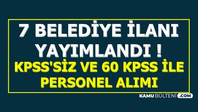 İŞKUR ve DPB'de 7 Belediye Kamu İlanı: KPSS'siz ve 60 KPSS ile Personel Alımı