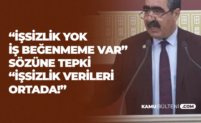 'İşsizlik yok, İş Beğenmeyen Var' Söylemlerine Ankara Milletvekili İbrahim Halil Oral'dan Sert Tepki