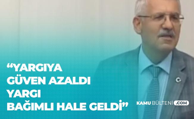 İYİ Parti Konya Milletvekili Fahrettin Yokuş: Yargıya Güven Azaldı, Yargı Bağımlı Hale Geldi