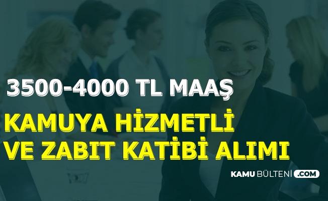 Kamuya 3500-4000 TL Maaşla Hizmetli ve Zabıt Katibi Alımı 2019