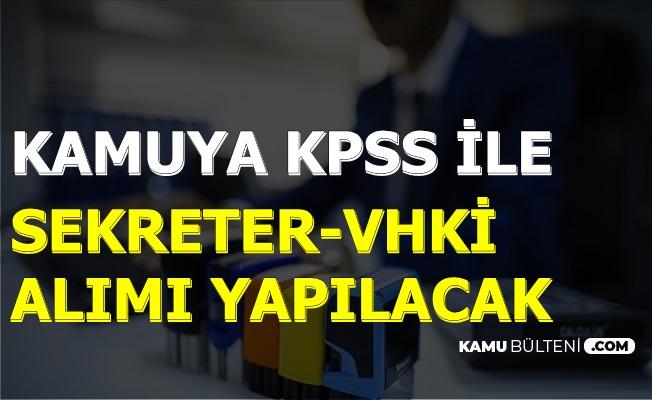 Kamuya KPSS ile Sekreter ve Veri Hazırlama Memru Alımı