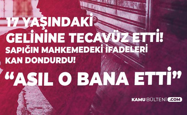 Kayseri'de Gelinine Cinsel İstismarda Bulunan Sapık: Asıl O Bana Etti