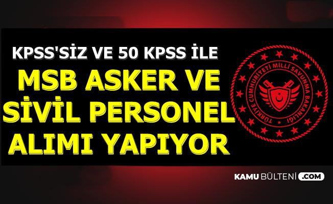 KPSS Şartsız ve 50-60 KPSS ile: MSB Sivil ve Askeri Personel Alımı