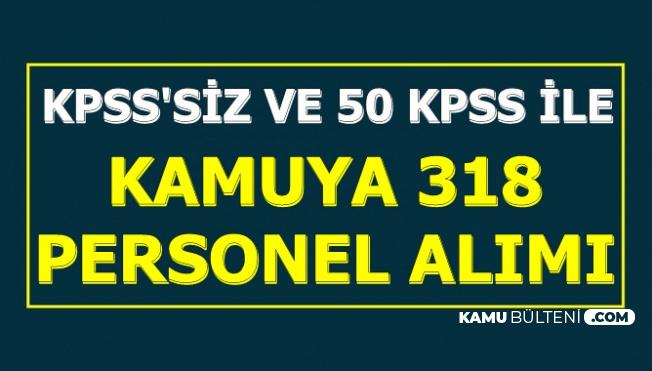 KPSS'siz ve 50 KPSS: Kamuya 318 Personel Alımı (MSB-EGM-MEB-Üniversite)