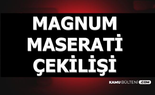 Magnum Maserati Çekilişine Saatler Kaldı-Çekiliş Saati , Yeri ve Sonuçları