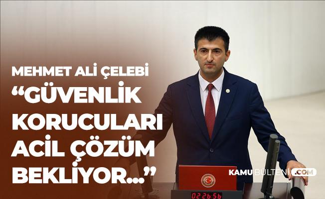Mehmet Ali Çelebi: Korucularımız Bekçilik Benzeri Statüye Kavuşmalıdır
