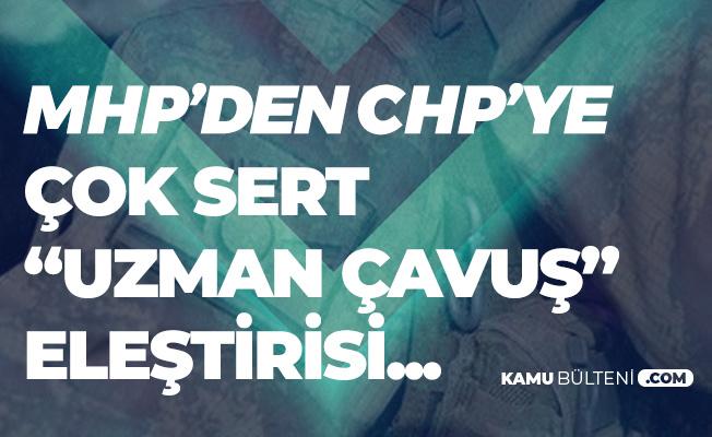MHP'den CHP'ye 'Uzman Çavuş' Eleştirisi: Silahları Olmadıktan Dolayı Şehit Oldu