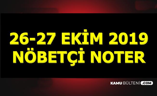 Nöbetçi Noterlikler 26-27 Ekim 2019 İstanbul-Ankara-İzmir-Adana...
