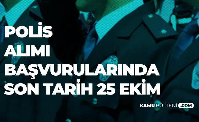Polis Alımı Başvurularında Son Tarih 25 Ekim