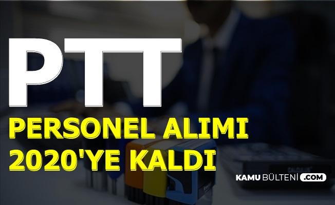 PTT KPSS'siz Kamu Personel Alımı 2020'ye Kaldı