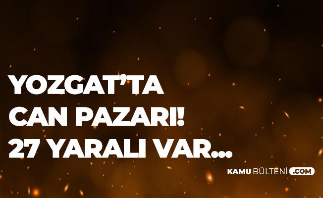 Son Dakika: Yozgat'ta Can Pazarı! 27 Yaralı Var