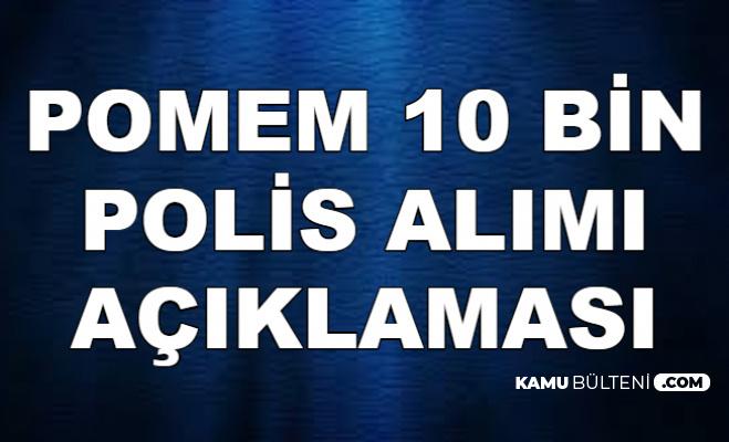 Süleyman Soylu'dan POMEM 10 Bin Polis Alımı Açıklaması Geldi