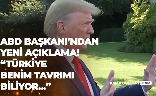 Trump'tan Son Dakika Türkiye açıklaması!