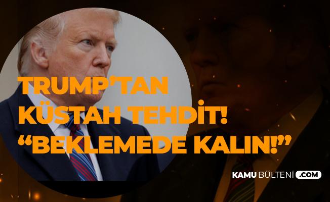Trump'tan Türkiye'ye Küstah Tehdit! Beklemede Kalın