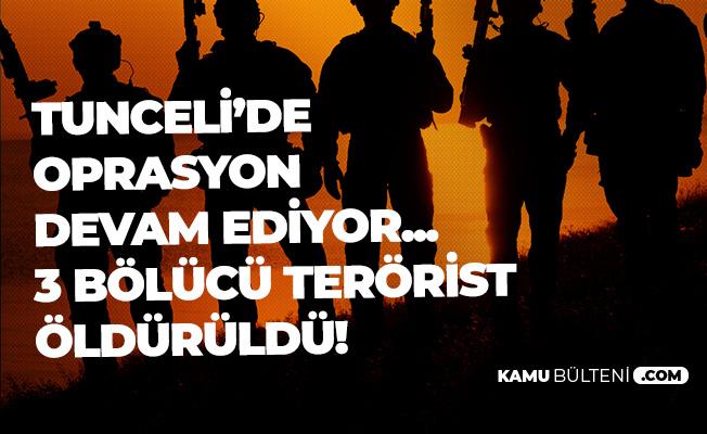 Tunceli'de 3 Bölücü Terörist Öldürüldü!