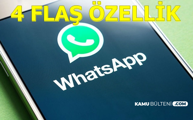 WhatsApp'a 4 Flaş Özellik