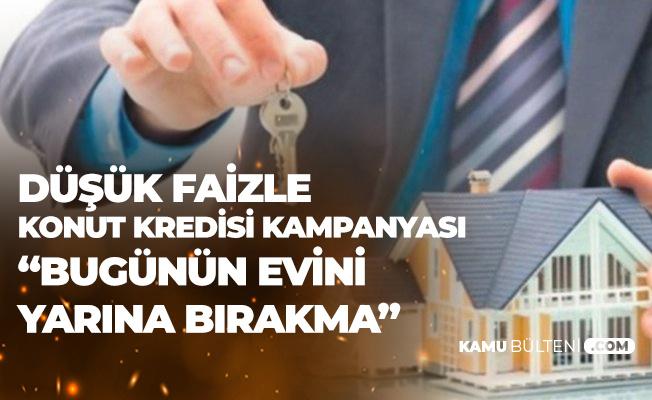 Ziraat Bankası'nın Konut Kredisi Kampanyası Devam Ediyor: Bugünün Evini Yarına Bırakma!