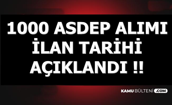1000 ASDEP Personeli Alımı Tarihi Açıklandı