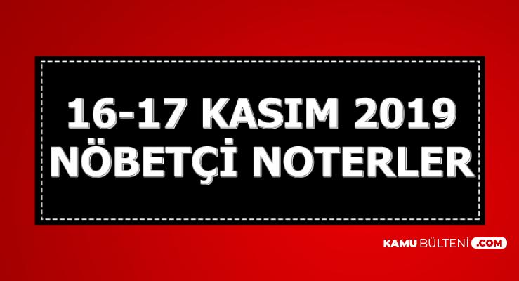 16-17 Kasım 2019 Nöbetçi Noterler (İstanbul-Ankara-İzmir-Adana..)
