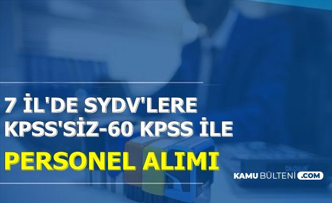 7 Şehirde SYDV'lere KPSS'siz ve 60 KPSS ile Kamu Personel Alımı