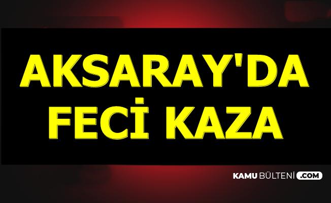 Aksaray-Ankara Yolunca Feci Kaza: 1 Ölü , 20 Yaralı