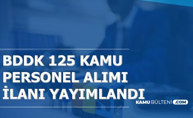 BDDK 125 Kamu Personel Alımı İlanı Yayımlandı