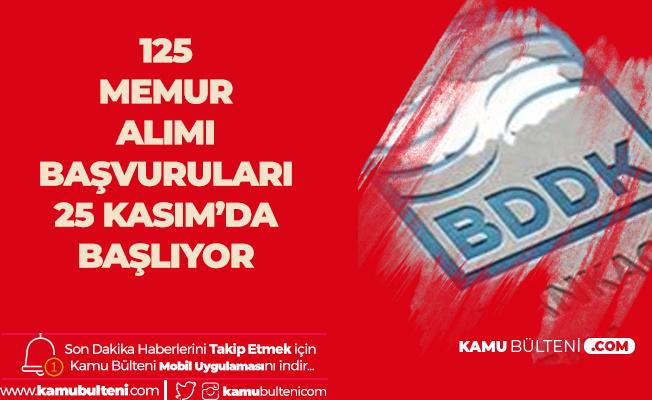 BDDK 125 Memur Alımı Başvuruları 25 Kasım'da Başlayacak