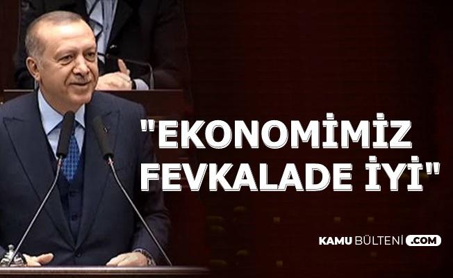 """Cumhurbaşkanı Erdoğan: """"Ekonomimiz Fevkalade İyi"""""""