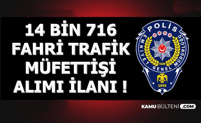 EGM 14 Bin 716 Fahri Trafik Müfettişi Alımı Yapıyor (Başvuru Şartları-Maaşı)