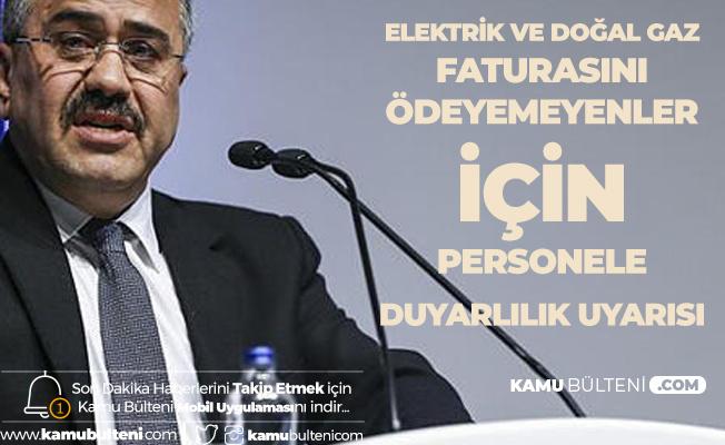 EPDK Başkanı'ndan Dağıtım Şirketlerine Önemli Uyarı: Doğalgaz ve Elektriği Kesilecek Vatandaşlara...