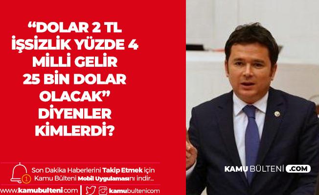 """Erkan Aydın: """"Dolar 2 TL, İşsizlik Yüzde 4, Milli Gelir 25 Bin Dolar Olacak"""" Diyenler Kimlerdi?"""