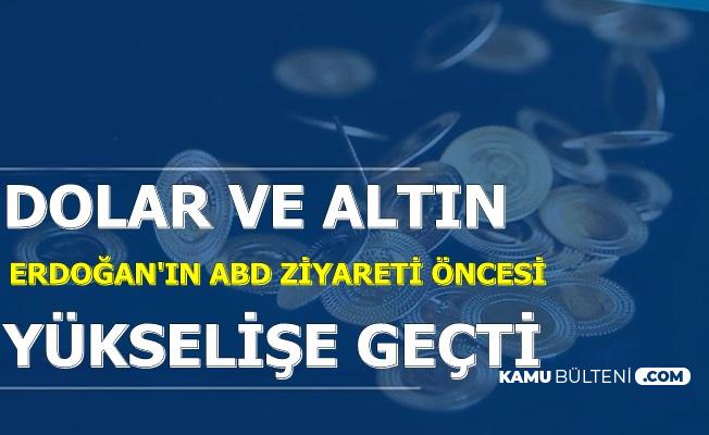 Flaş: Erdoğan'ın ABD Ziyareti Öncesi Dolar Kuru ile Altın Yükselişe Geçti