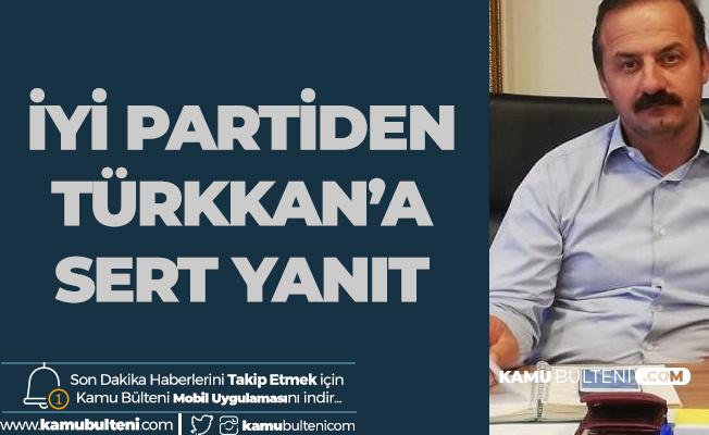 İYİ Parti'den Lütfü Türkkan'a Sert Tepki