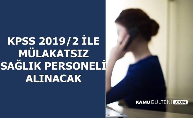 KPSS 2019/2 ile Mülakatsız Sağlık Memuru ve Personel Alımı