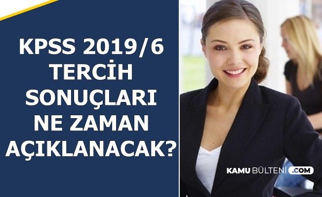 KPSS 2019/6 Tercih Sonuçları Ne Zaman Açıklanacak?