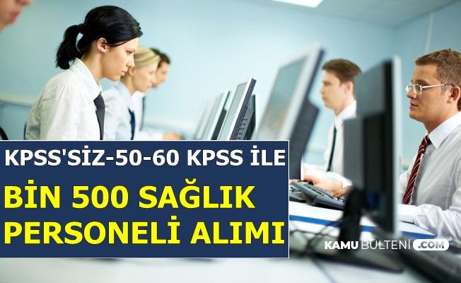 KPSS Şartsız ve 50-60 KPSS ile 1500 Sağlık Personeli Alımı
