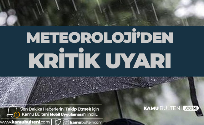 Meteoroloji'den Son Dakika Uyarısı! Başlıyor...