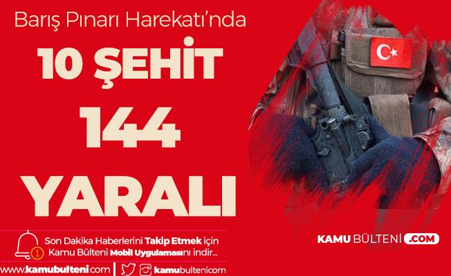MSB Açıkladı: Barış Pınarı Harekatı'nda 10 Şehit, 144 Yaralı