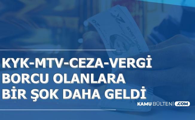 MTV-Vergi-Trafik Cezası ve KYK Borcu Olanlara Bir Şok Daha