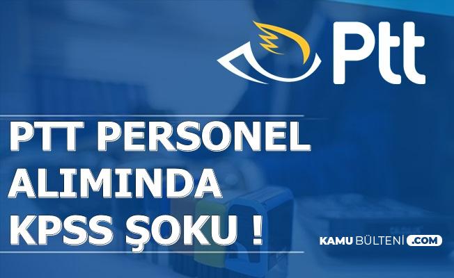 PTT Yeni Kamu Personel Alımında Adaylara KPSS Şoku 2019