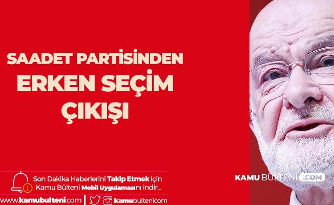 Saadet Partisi'nden Erken seçim Açıklaması