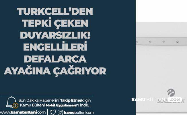 Turkcell Superbox'dan Engellilere Büyük Ayıp! Ayağımıza Kadar Geleceksiniz!