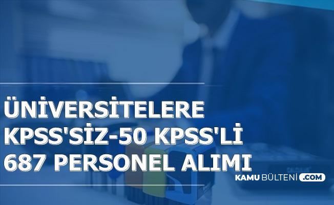 Üniversitelere KPSS'siz ve 50 KPSS ile 687 Personel Alımı