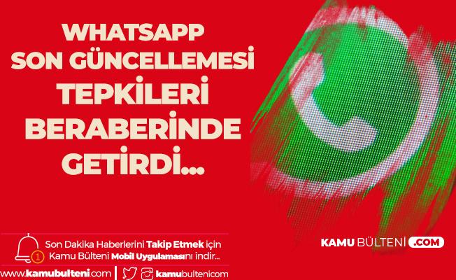 Whatsapp'ın Son Güncellemesi Büyük Tepki Çekti!