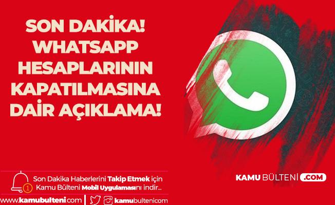 Whatsapp Üyeliklerin Sonlandırılmasına İlişkin Açıklama Yayımladı