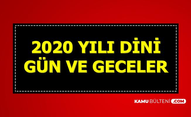 2020 Dini Gün ve Geceler (Regaip-Miraç-Berat-Mevlid Kandili, Oruç, Ramazan ve Kurban Bayramı)